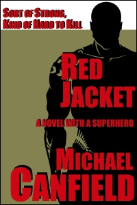 Red Jacket: A Novel with a Superhero by Michael Canfield bookcover