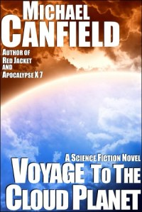 Voyage to the Cloud Planet: A Science Fiction Novel by Michael Canfield